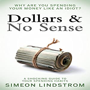 Dollars & No Sense Audiobook