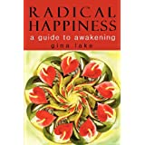 Radical Happiness: A Guide To Awakeningby Gina Lake