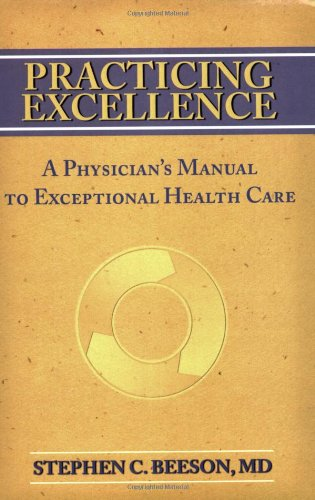 Practicing Excellence A Physician s Manual to Exceptional Health Care097505340X : image