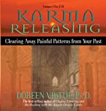 Doreen Virtue PhD Karma Releasing: Clearing Away Painful Patterns from Your Past