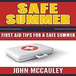 Safe Summer: First Aid Tips for a Safe Summer | John McCauley