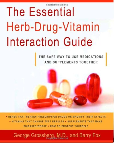 The Essential Herb-Drug-Vitamin Interaction Guide: The Safe Way To Use Medications And Supplements Together front-273452
