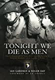 img - for Tonight We Die As Men PB: The Untold Story of Third Batallion 506 Parachute Infantry Regiment from Toccoa to D-D (General Military) book / textbook / text book