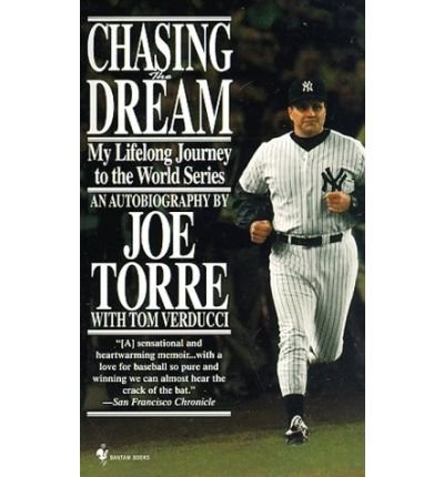 Chasing The Dream: My Lifelong Journey To The World Series