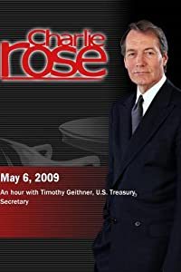 Charlie Rose - Timothy Geithner (May 6,  2009)