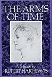 The Arms of Time: A Memoir (0241103053) by Hart-Davis, Rupert