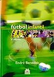 Futbol infantil (Spanish Edition)
