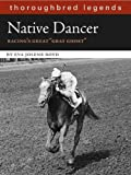 img - for Native Dancer: Thoroughbred Legend (Thoroughbred Legends (Unnumbered)) book / textbook / text book