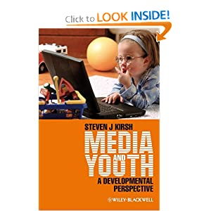 Media and Youth: A Developmental Perspective Steven J. Kirsh