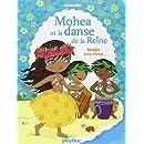 Première lecture Minimiki : Mohea et la danse de la reine - Tome 2