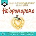Ho'oponopono | Livre audio Auteur(s) : Luc Bodin, Maria-Elisa Hurtado-Graciet Narrateur(s) : Nicolas Planchais
