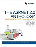 img - for The ASP.NET 2.0 Anthology: 101 Essential Tips, Tricks & Hacks by Allen, Scott, Atwood, Jeff, Barnett, Wyatt, Galloway, Jon, H (2007) Paperback book / textbook / text book