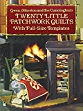 Twenty Little Patchwork Quilts: With Full-Size Templates (Dover Quilting)