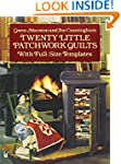 Twenty Little Patchwork Quilts: With...
