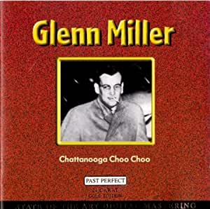 Glenn Miller Chattanooga Choo Choo