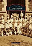 img - for Lumberton (Images of America (Arcadia Publishing)) book / textbook / text book