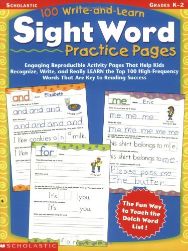 100-Write-and-Learn-Sight-Word-Practice-Pages-Engaging-Reproducible-Activity-Pages-That-Help-Kids-Recognize-Write-and-Really-LEARN-the-Top-100-High-Frequency-Words-That-are-Key-to-Reading-Success