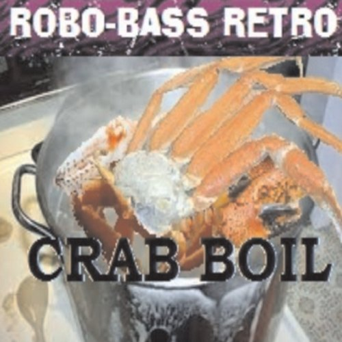 Robo-Bass Retro - Crab Boil