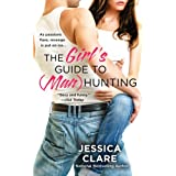 The Girl's Guide to (Man)Hunting (Bluebonnet Series) ~ Jessica Clare