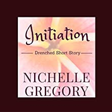 Garden Pleasures: Drenched Panties, Book 1 (       UNABRIDGED) by Nichelle Gregory Narrated by Nichelle Gregory
