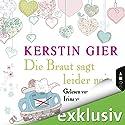 Die Braut sagt leider nein Hörbuch von Kerstin Gier Gesprochen von: Irina von Bentheim