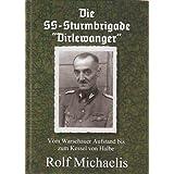 """Die SS-Sturmbrigade """"Dirlewanger"""". Vom Warschauer Aufstand bis zum Kessel von Halbe"""