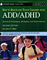 How To Reach And Teach Children with ADD/ADHD: Practical Techniques, Strategies, and Interventions (J-B Ed: Reach and Teach)