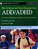 img - for How To Reach And Teach Children with ADD / ADHD: Practical Techniques, Strategies, and Interventions book / textbook / text book