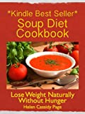 img - for Soup Diet Cookbook: 35 Delicious Soups And Smoothies to Help You Lose Weight Naturally Without Hunger (How To Cook Healthy in a Hurry) book / textbook / text book