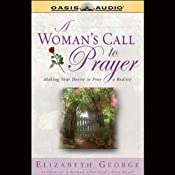 A Woman's Call to Prayer: Making Your Desire to Pray a Reality | [Elizabeth George]