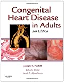 Congenital Heart Disease in Adults, 3e (Congenital Heart Disease in Adults (Perloff/Child))