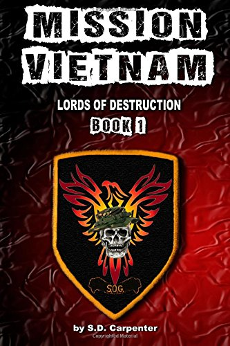 Mission Vietnam (Lords Of Destruction) (Volume 1)