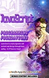 JAVASCRIPT: PROGRAMMING FOUNDATIONS (Bonus Content Included): Learn how to create dynamic web content and design through b...