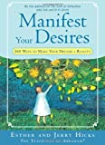 Manifest Your Desires: 365 Ways to Make Your Dreams a Reality [Paperback] by ...