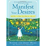 Manifest Your Desires: 365 Ways to Make Your Dreams a Reality ~ Jerry Hicks
