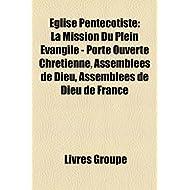 Eglise Pentecotiste: La Mission Du Plein Evangile - Porte Ouverte Chretienne, Assemblees de Dieu, Assemblees de...