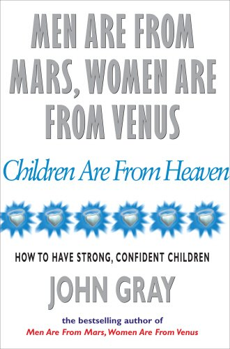 Men are from Mars, Women are from Venus, Children are from Heaven : How to Have Strong, Confident Children price comparison at Flipkart, Amazon, Crossword, Uread, Bookadda, Landmark, Homeshop18