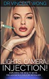 Lights, Camera, Injection!: Exploding the beauty myth - the aesthetics industry revealed