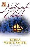 Northpointe Chalet (The Austen Series, Book 4) (0736908749) by Smith, Debra White