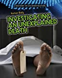 img - for The Human Body: Investigating an Unexplained Death (Anatomy of an Investigation) book / textbook / text book