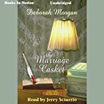 The Marriage Casket: Antique Lovers Mystery, Book 3 (       UNABRIDGED) by Deborah Morgan Narrated by Jerry Sciarrio
