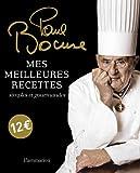 echange, troc Paul Bocuse - Mes meilleures recettes simples et gourmandes