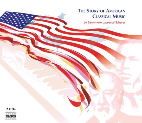 Story of American Classical Music by Story of American Classical Music