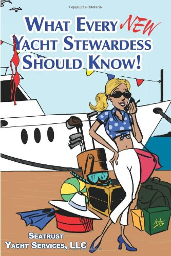 What Every New Yacht Stewardess Should Know!