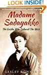 Madame Sadayakko: The Geisha who Sedu...