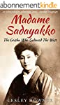 Madame Sadayakko: The Geisha who Sedu...