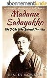 Madame Sadayakko: The Geisha who Seduced the West (English Edition)