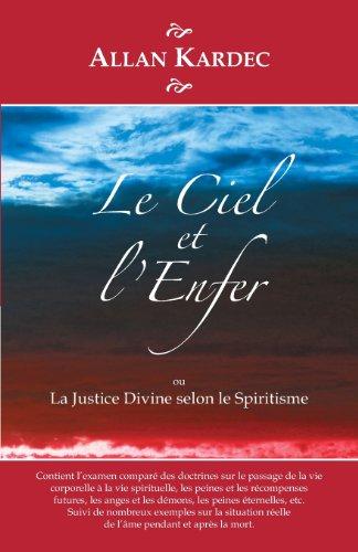 Le Ciel et l'Enfer: La Justice Divine selon le Spiritisme