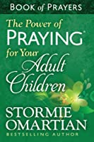 The Power of Praying� for Your Adult Children Book of Prayers (English Edition)