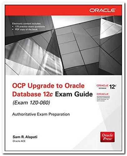 OCP Upgrade to Oracle Database 12c Exam Guide (Exam 1Z0 - 060)